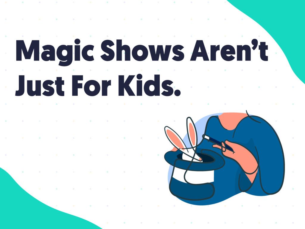 Magic shows are excellent team building activities, even if the show isn't great.